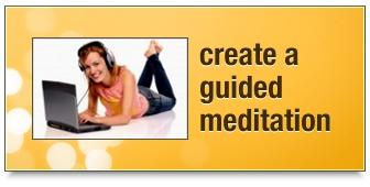 Create a guided meditatio