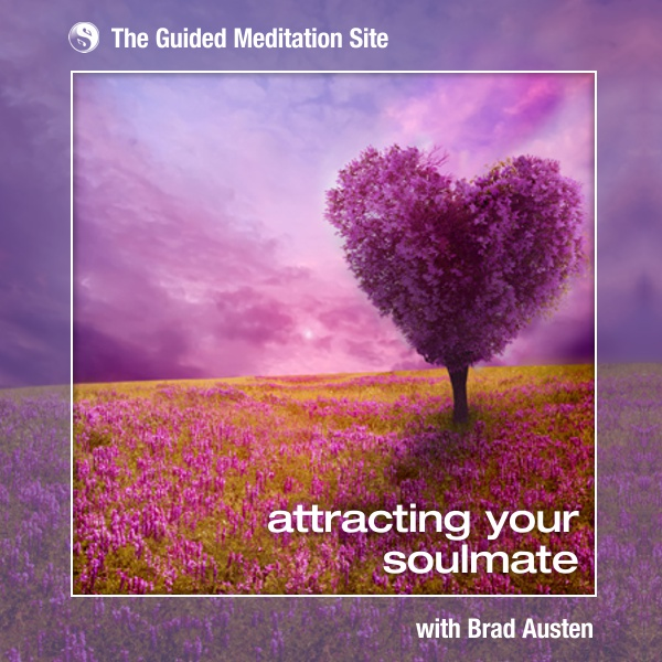 Attracting Your Soulmate - Guided Meditation