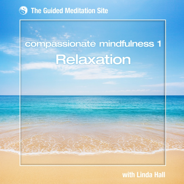 Compassionate Mindfulness 1 - Guided Meditation