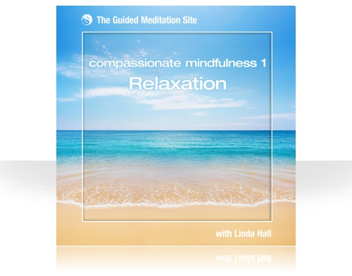 Compassionate Mindfulness 1 - Relaxation