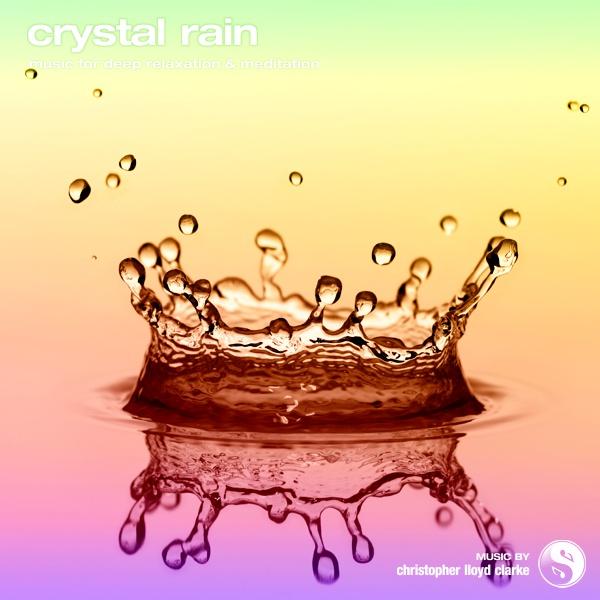Crystal Rain with Theta Binaural Beats - Binaural Music by Christopher Lloyd Clarke