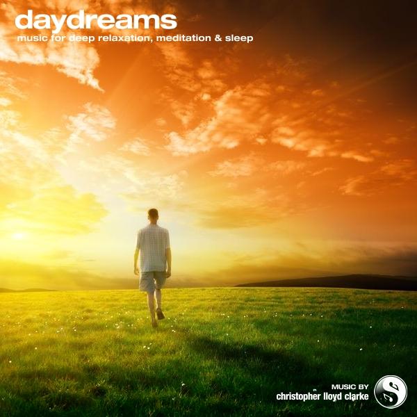 Daydreams - Meditation Music by Christopher Lloyd Clarke