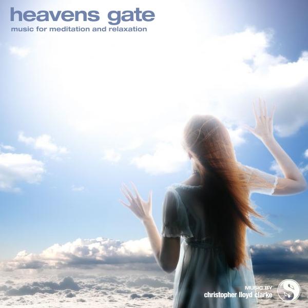Heaven's Gate - Meditation Music by Christopher Lloyd Clarke