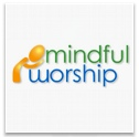 Mindful Worship