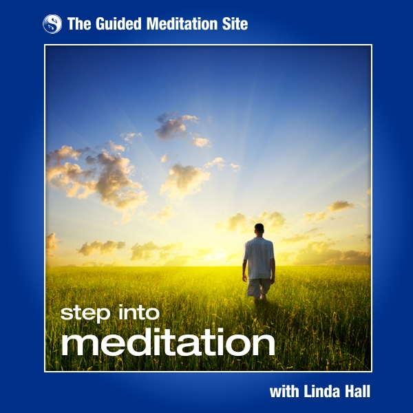 Step Into Meditation - Guided Meditation