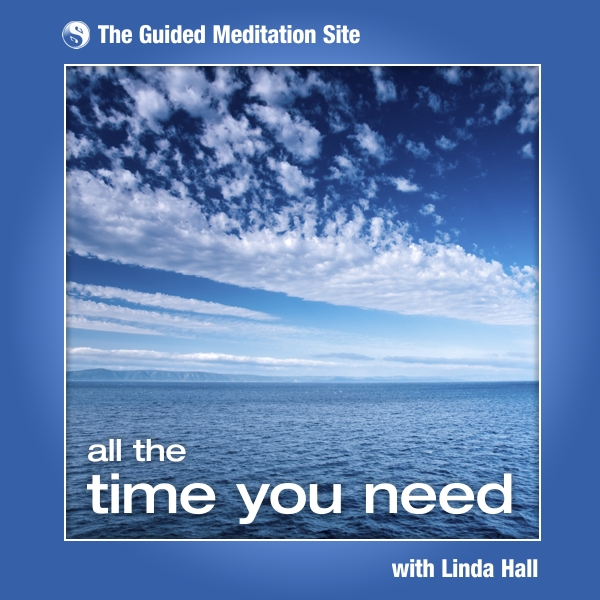 All the Time You Need - Guided Meditation