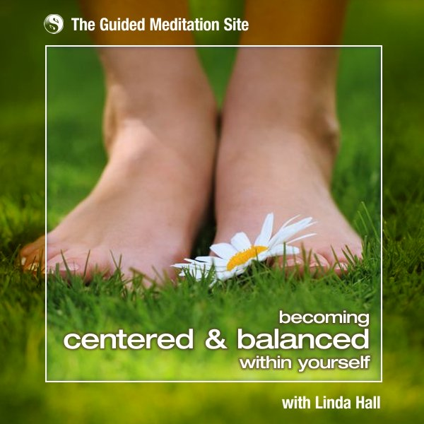 Becoming Centered & Balanced Within Yourself - Short Guided Meditation