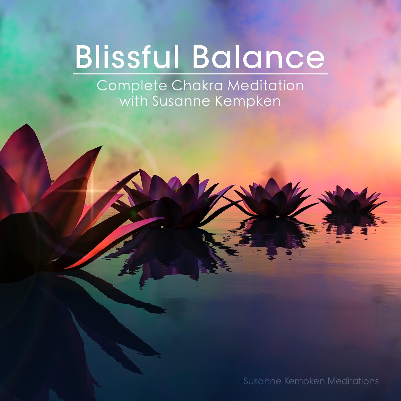 Blissful Balance - Complete Chakra Meditation by Susanne Kempken