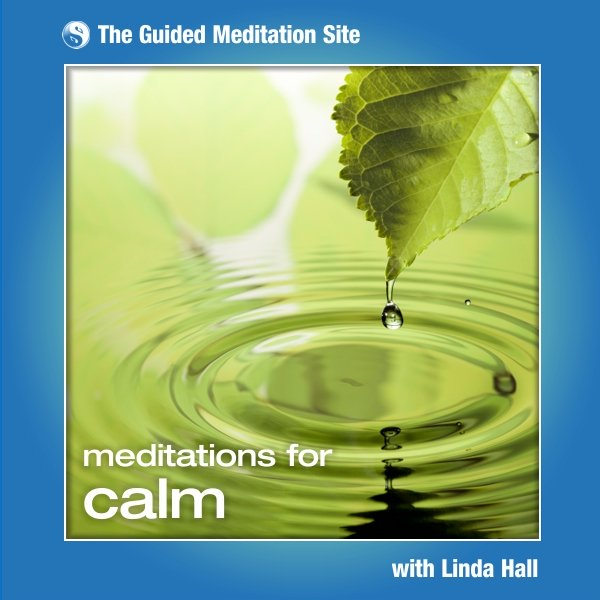 Meditations For Calm - Guided Meditation