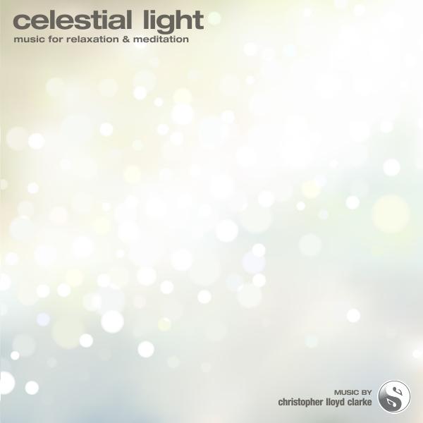 Celestial Light - Meditation Music by Christopher Lloyd Clarke