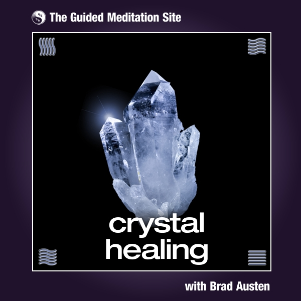 Crystal Healing - Guided Meditation
