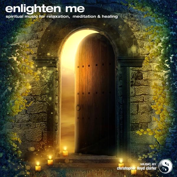 Enlighten Me - Meditation/Relaxation Music