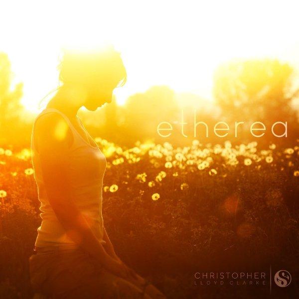 Etherea - Meditation Music by Christopher Lloyd Clarke