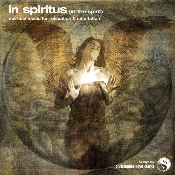 In Spiritus - Meditation Music by Christopher Lloyd Clarke