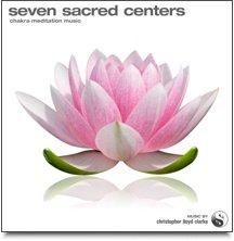 Seven Sacred Centers - Chakra Meditation Music