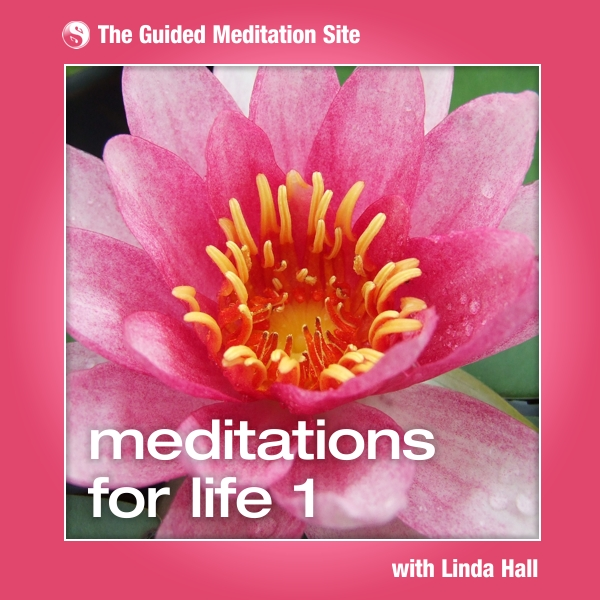 Meditations For Life 1 - Guided Meditation