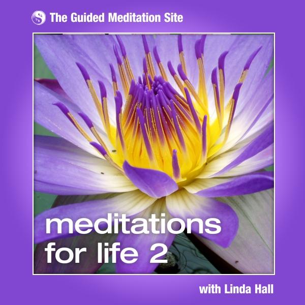 Meditations For Life 2 - Guided Meditation