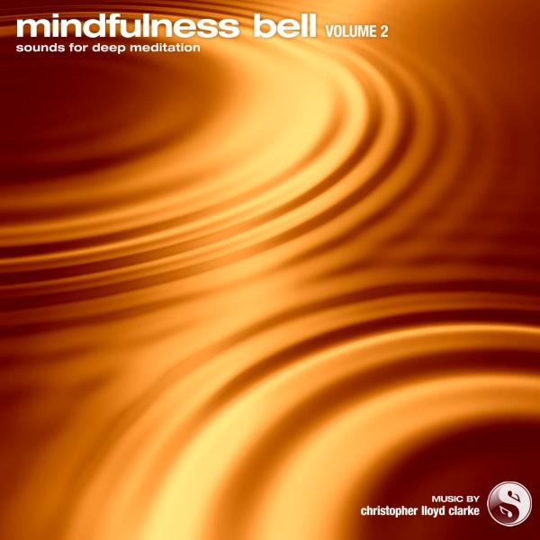 Mindfulness Bell Volume 2 by Christopher Lloyd Clarke