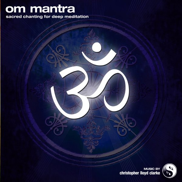 Om Mantra - Meditation Music by Christopher Lloyd Clarke