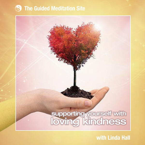 Supporting Yourself with Loving Kindness - Short Guided Meditation