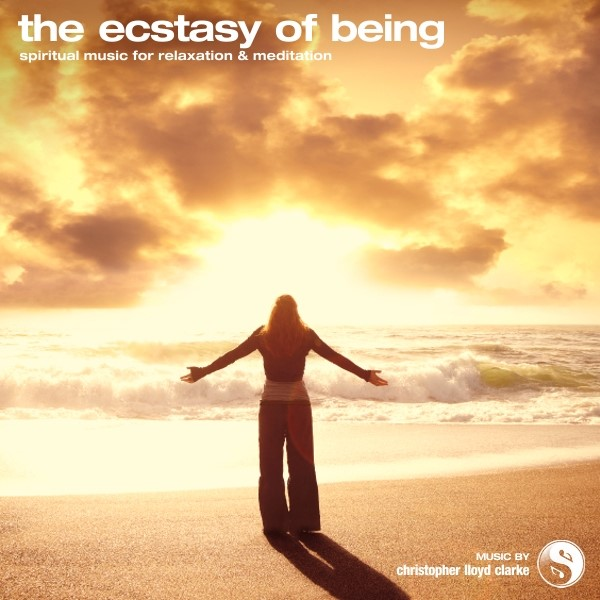 The Ecstasy of Being - Meditation Music by Christopher Lloyd Clarke