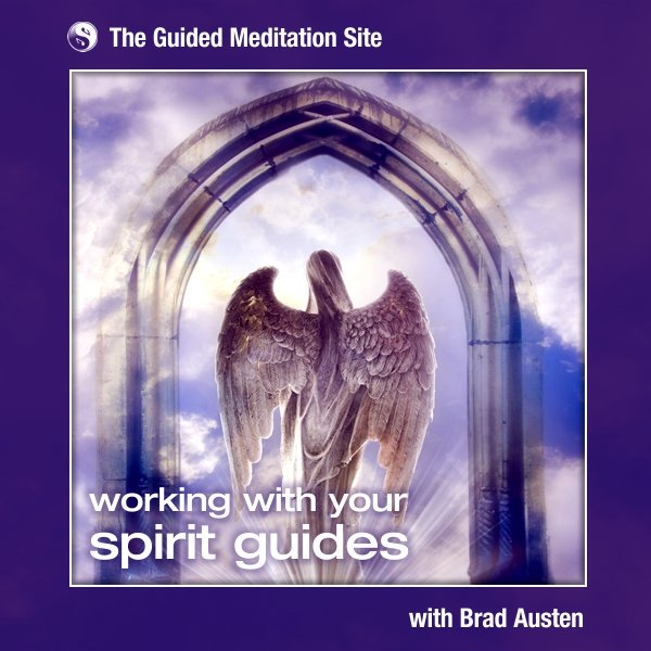 Working with Your Spirit Guides - Guided Meditation